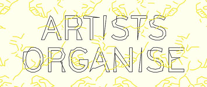 Artists Organise
